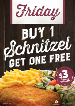 Friday Buy 1 Schnitzel Get 1 Free!